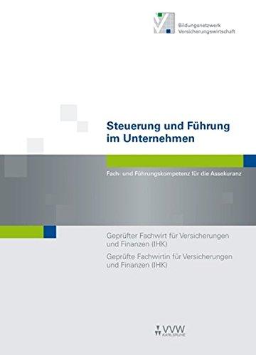 9783899524697: Steuerung und Führung im Unternehmen: Geprüfter Fachwirt für Versicherungen und Finanzen (IHK) / Geprüfte Fachwirtin für Versicherungen und Finanzen (IHK)