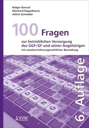 9783899524741: 100 Fragen zur betrieblichen Versorgung des GGF/GF und seiner Angehörigen