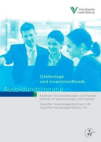 9783899525694: Geldanlage und Investmentfonds: Ausbildungsliteratur
