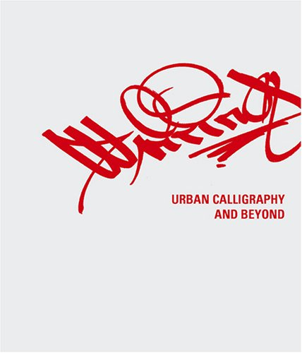 9783899550627: Writing: Urban Calligraphy and Beyond