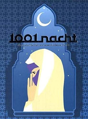 1001 Nights: Illustrated Fairy Tales from One Thousand and One Nights: Klanten, R.