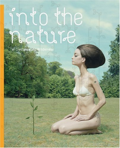 Into the Nature: Of Creatures and Wilderness: R. Klanten