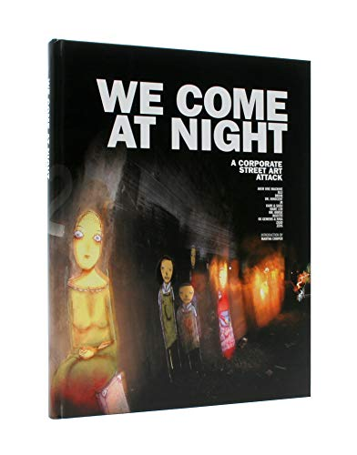 9783899552164: We Come At Night: A Corporate Street Art Attack