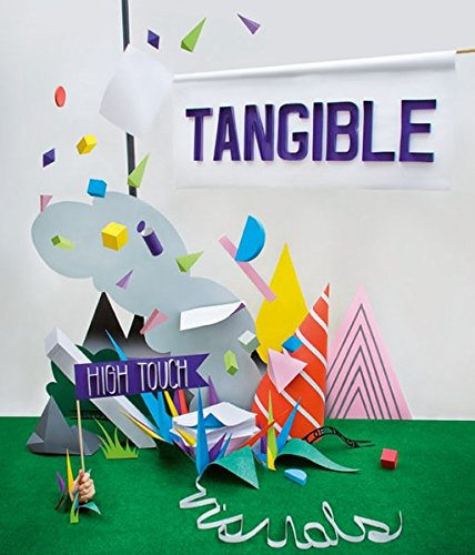 Tangible: High Touch Visuals: R. Klanten; M.