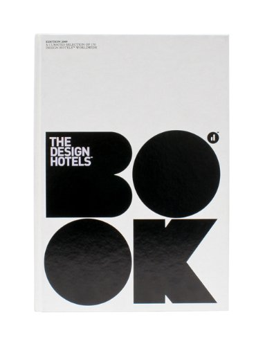 9783899552386: The Design Hotels™ Book: Edition 2009