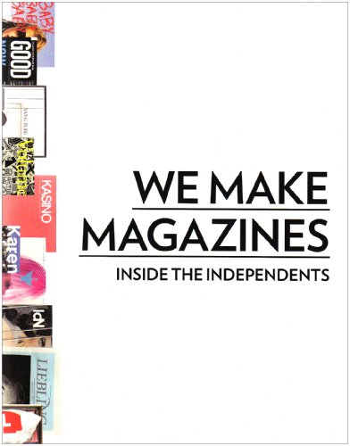 9783899552461: We Make Magazines: Inside the Independents