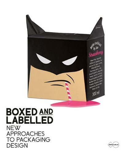 Boxed and Labelled: New Approaches to Packaging Design: Die Gestalten Verlag
