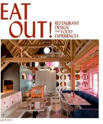 9783899552546: Eat Out!: Restaurant Design and Food Experiences