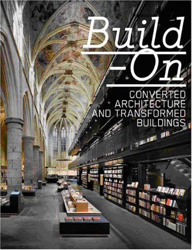 9783899552591: Build On: Converted Architecture and Transformed Buildings