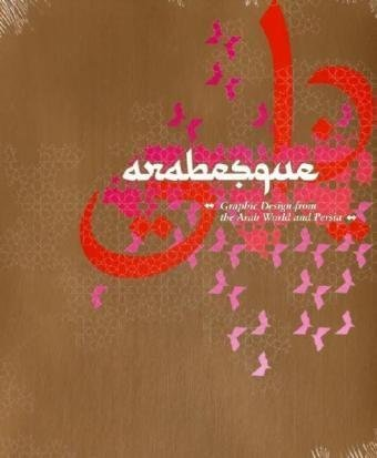 9783899552683: Arabesque: Graphic Design from the Arab World and Persia