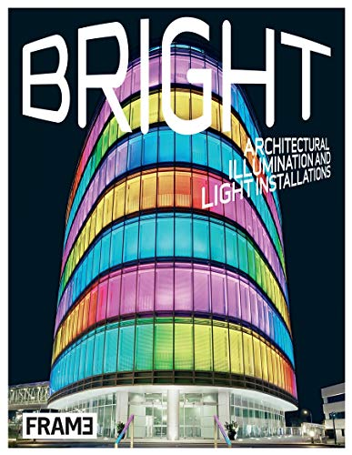 9783899553017: Bright: Architectural Illumination and Light Projections