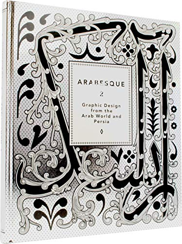 Arabesque, 2: Graphic Design from the Arab World and Persia.