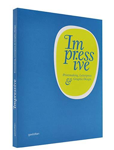 Impressive: Printmaking, Letterpress and Graphic Design (Paperback): R. Klanten