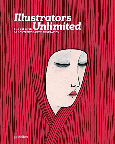 Illustrators Unlimited: The Essence of Contemporary Illustration: Klanten, R., Hellige, H.