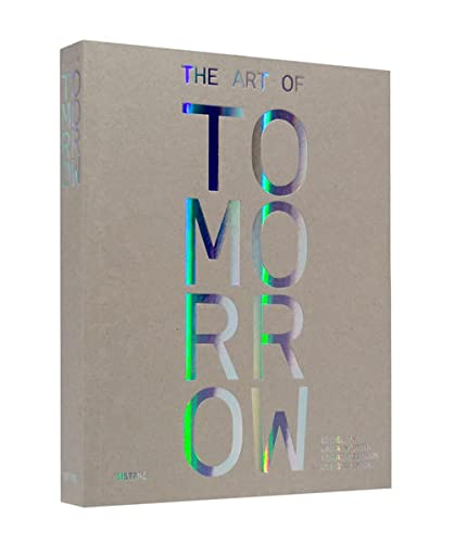 The art of tomorrow.: Hoptman, Laura J. / Yilmaz Dziewior / Uta Grosenick [Herausgeber]: