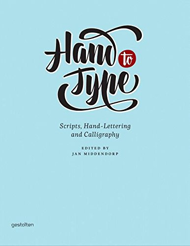 9783899554496: Hand to Type: Scripts, Hand-Lettering and Calligraphy