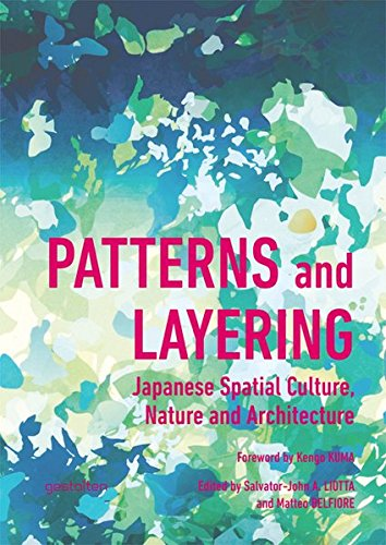 9783899554618: Patterns and Layering: Japanese Spatial Culture, Nature and Architecture