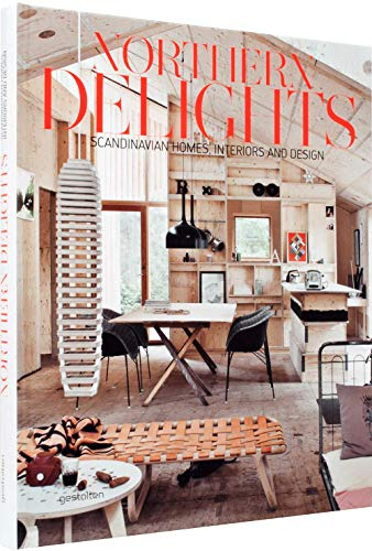 Northern Delights: Scandinavian Homes, Interiors and Design (Hardcover): Emma Fexeus