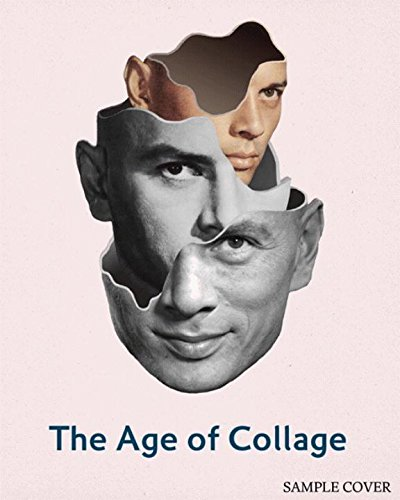 The Age of Collage: Contemporary Collage in Modern Art: Silke Krohn