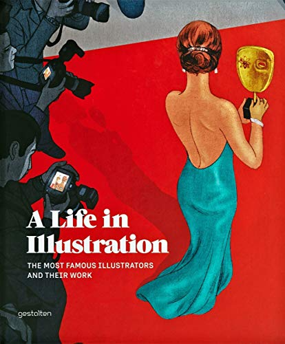 9783899554854: A Life in Illustration: The Most Famous Illustrators and their Work