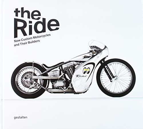 9783899554915: The Ride New Custom Motorcycles and Their Builders /Anglais
