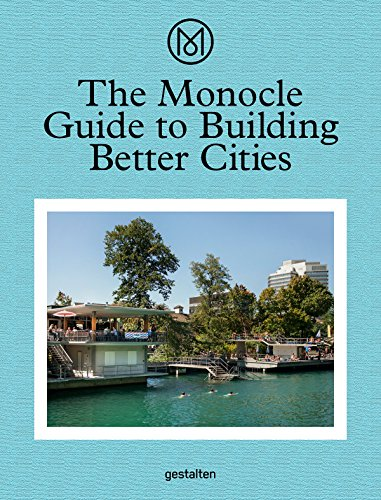 9783899555035: The Monocle Guide to Building Better Cities [Lingua Inglese]