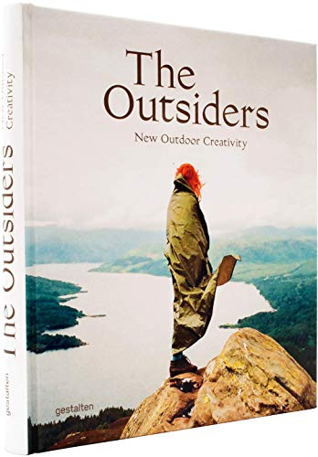 9783899555134: The Outsiders: The New Outdoor Creativity