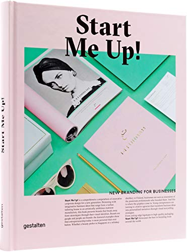 Start Me Up!: New Branding for Businesses: Robert Klanten,Anna Sinofzik