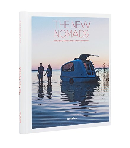 The New Nomads: Temporary Spaces and a: Gestalten