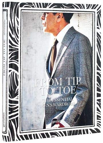 From Tip to Toe: The Essential Men's Wardrobe: Ehmann