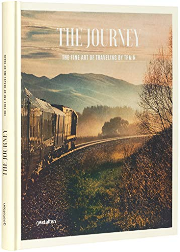 The Journey: The Fine Art of Traveling by Train: Michelle Galindo