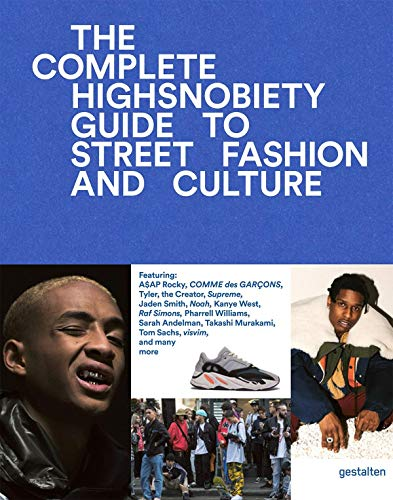 9783899555806: The Incomplete: Highsnobiety Guide to Street Fashion and Culture