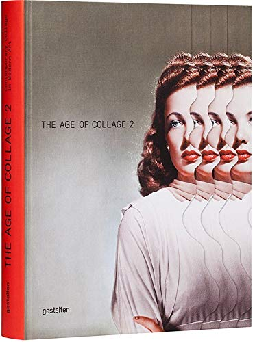 9783899555837: The Age of Collage Vol. 2: Contemporary Collage in Modern Art
