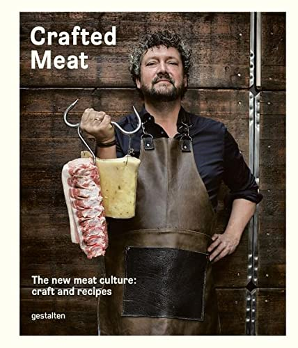 9783899556377: Crafted Meat: The New Meat Culture: Craft and Recipes