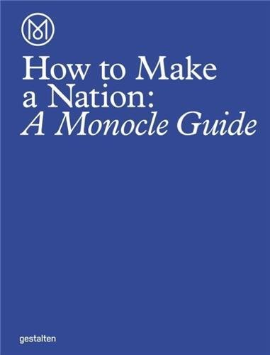 How to Make a Nation (Hardcover): Monocle