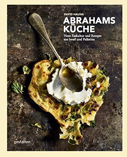 Abrahams Küche: Neue Esskultur und Rezepte aus Israel und Palästina ...