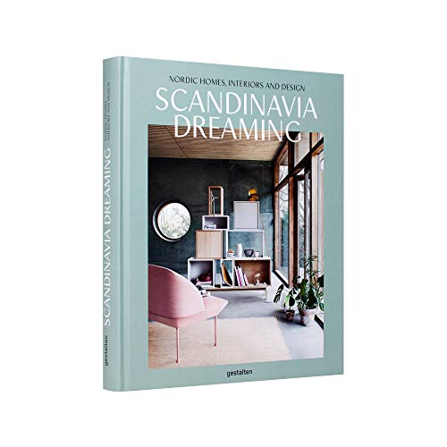 Scandinavia Dreaming: Nordic Homes, Interiors and Design (Hardcover): Angel Trinidad