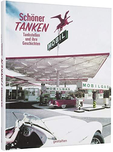 Schöner Tanken!: Tankstellen und ihre Geschichten (Hardback): Sascha Friesike