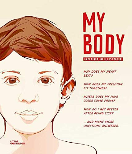My Body: Explained and Illustrated: Gestalten