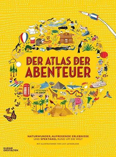Der Atlas der Abenteuer.: Von Lucy Letherland. Berlin 2015.