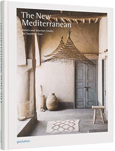 9783899559811: The New Mediterranean: Homes and Interiors under the Southern Sun