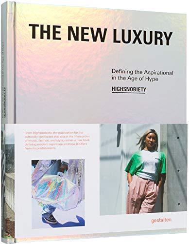 9783899559835: The New Luxury: Defining the Aspirational in the Age of Hype