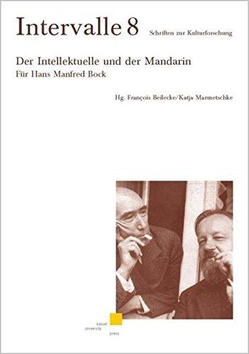 9783899581348: Der Intellektuelle und der Mandarin: Für Hans Manfred Bock