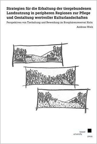 9783899582253: Strategien für die Erhaltung der tiergebundenen Landnutzung in peripheren Regionen zur Pflege und Gestaltung wertvoller Kulturlandschaften: ... und Beweidung im Biosphärenreservat Rhön