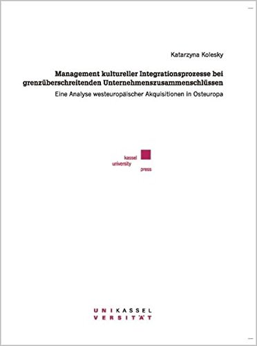 Mangement kultureller Integrationsprozesse bei grenzüberschreitenden Unternehmenszusammenschl&...