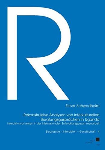 Rekonstruktive Analyse von interkulturellen Beratungsgesprächen in Uganda: Elmar Schwedhelm