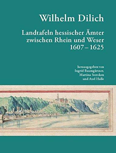 Wilhelm Dilich: Wilhelm Dilich Landtafeln Hessischer Länder