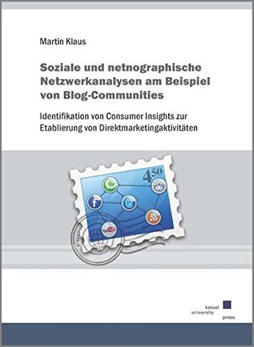 Soziale und netnographische Netzwerkanalysen am Beispiel von Blog-Communities: Identifikation von ...