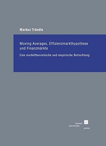 Moving Averages, Effizienzmarkthypothese und Finanzmärkte: Markus Tröndle