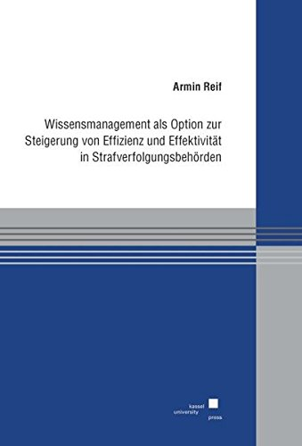 Wissensmanagement als Option zur Steigerung von Effizienz und Effektivität in ...